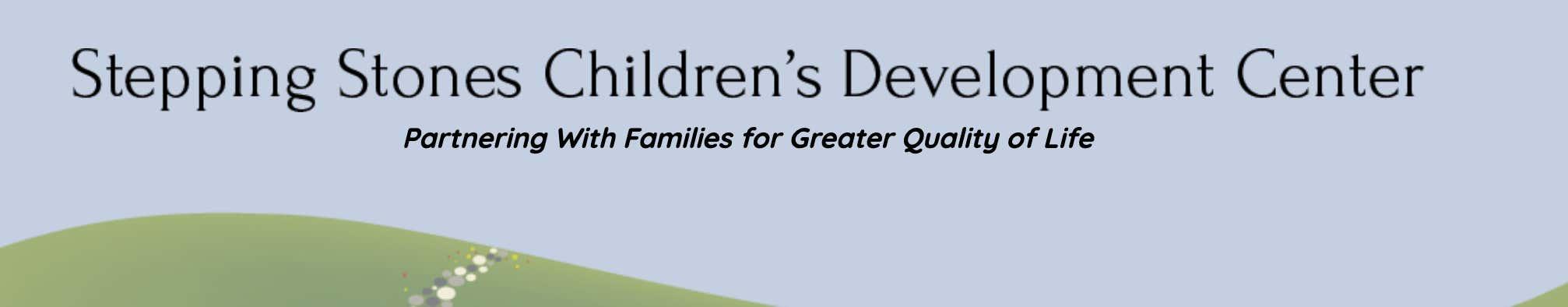 Stepping Stones Children's Development Center