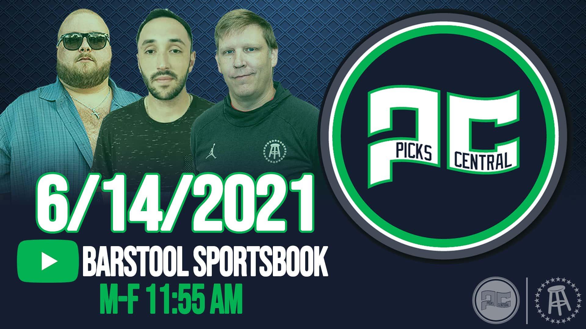 Barstool Sports Picks Central   Monday, June 14th, 2021