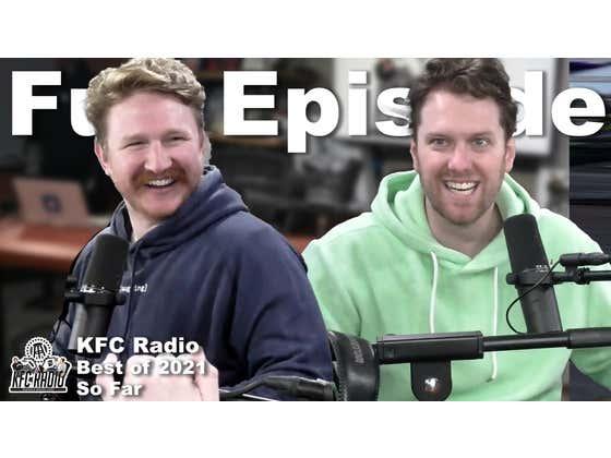Best of 2021...So Far - KFC Radio Full Episode