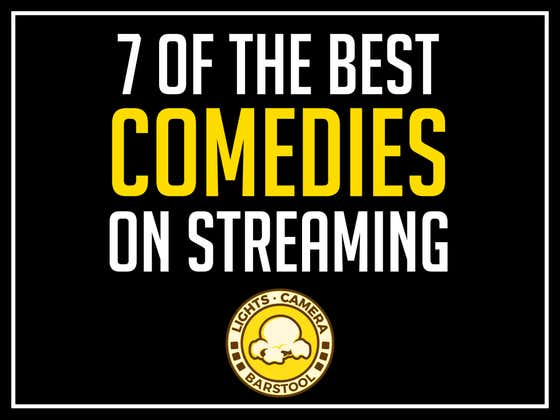 7 Of The Best Comedies Currently On Streaming