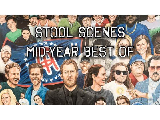 Best of Stool Scenes - Halfway Through 2021