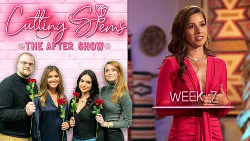 Cutting Stems: The After Show Week 7 REPLAY