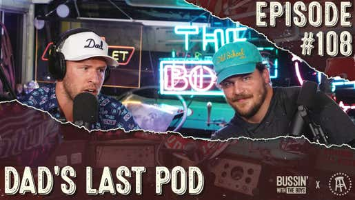 Dad's Last Pod | Bussin With The Boys