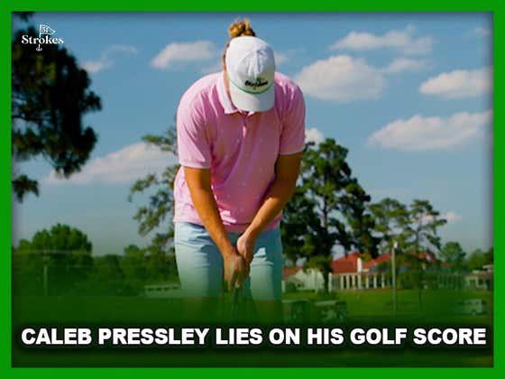 Caleb Pressley Lies on his Golf Score