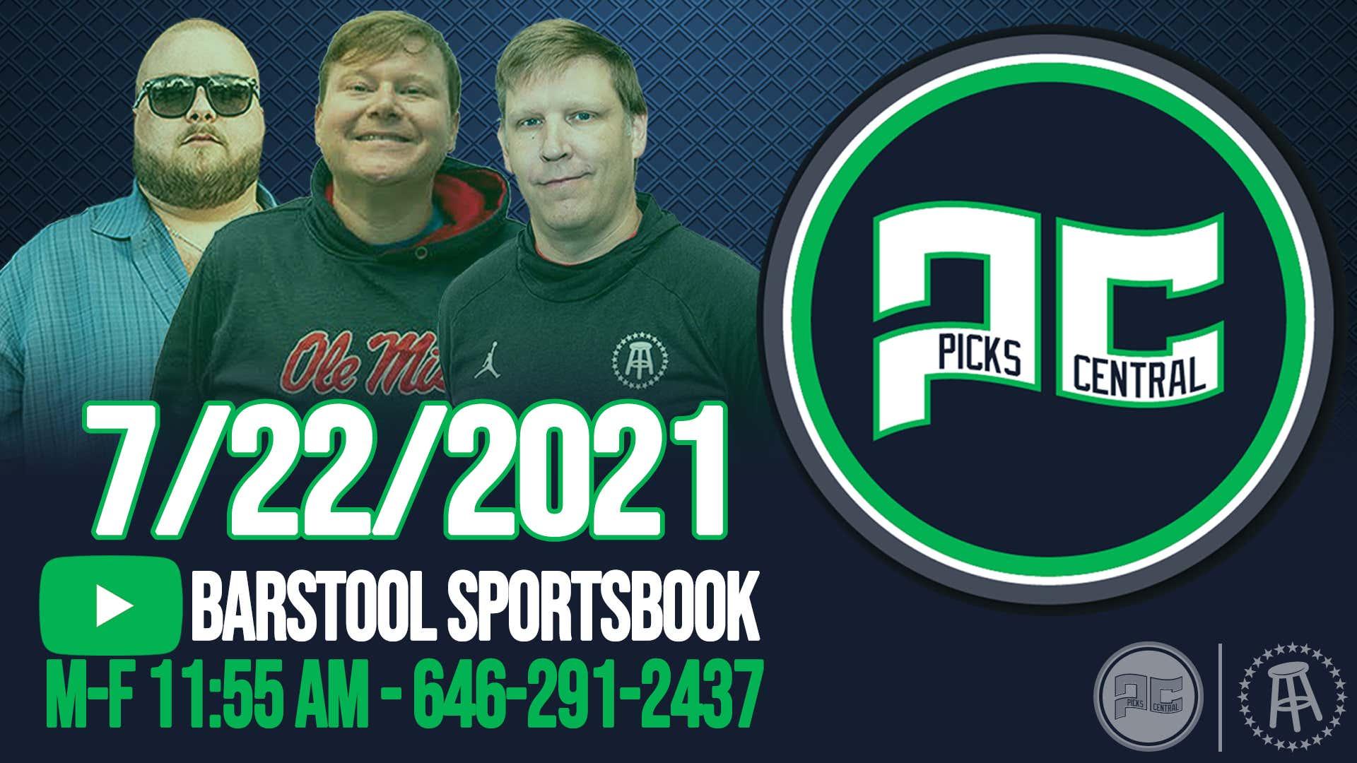 Barstool Sports Picks Central with Brandon Walker & Co.   Thursday, July 22, 2021