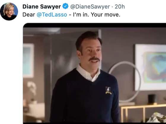That Saucy Minx Diane Sawyer Is DTF Ted Lasso