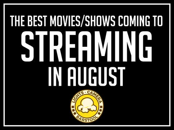 The BEST Movies and Shows Coming To Streaming In August