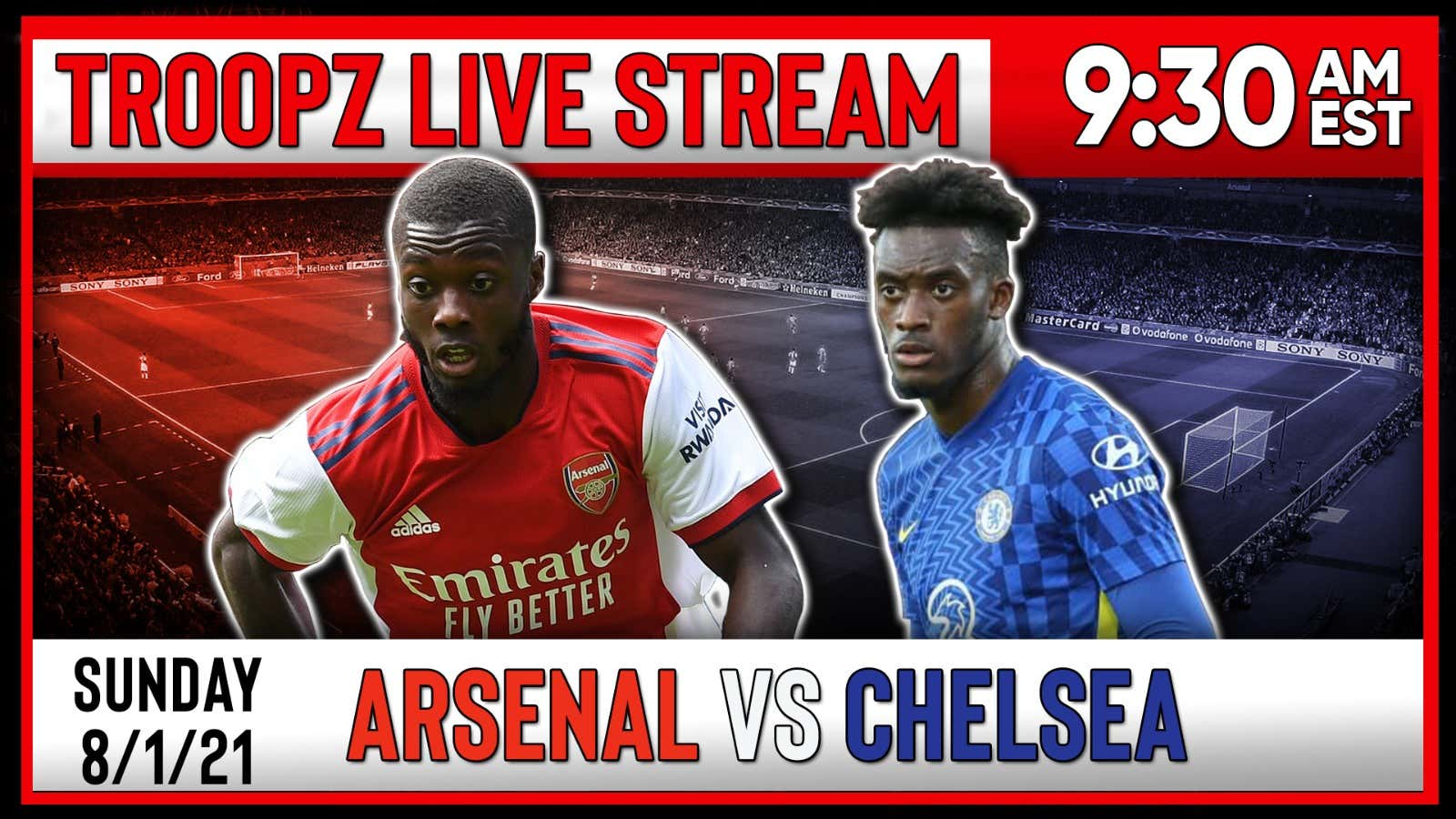 ARSENAL VS CHELSEA   LIVE WATCHALONG W/ TROOPZ AND ZAH