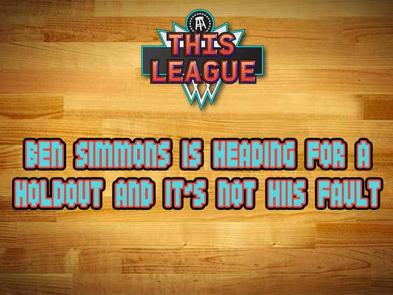 Ben Simmons Is Heading For a Holdout...& It's Not His Fault
