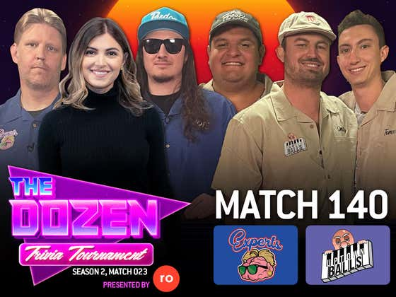 Trivia Tournament Rematch With The Experts Back On A Roll (The Dozen pres. by Roman, Match 140)