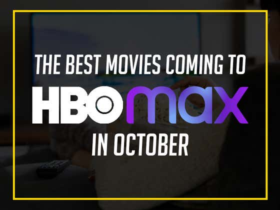 The BEST Movies And Shows Coming To HBO Max In October