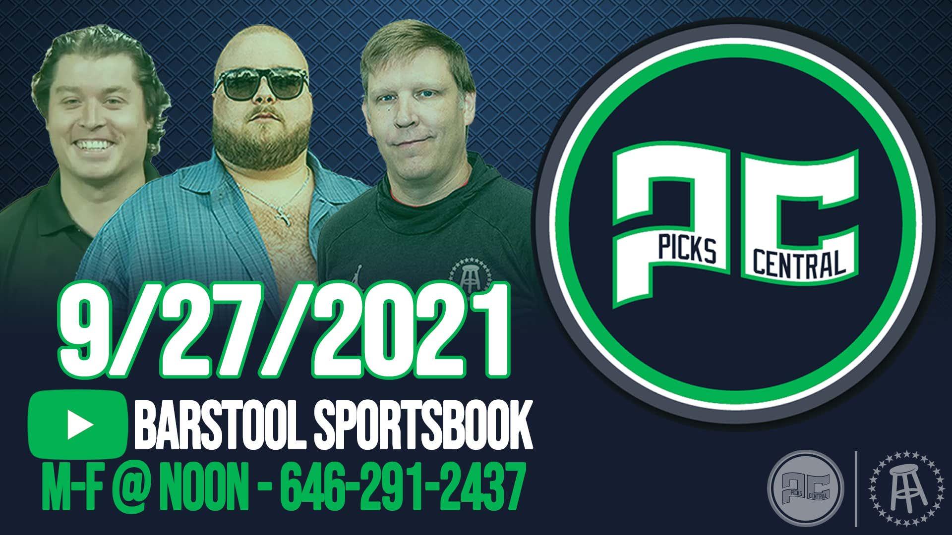 Barstool Sports Picks Central with Brandon Walker    Monday, September 27th, 2021