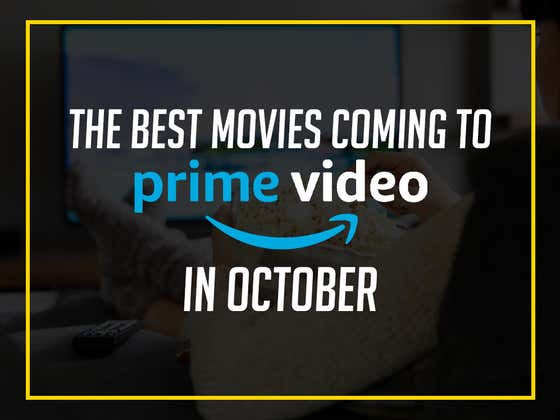 The BEST Movies Coming To Prime Video In October
