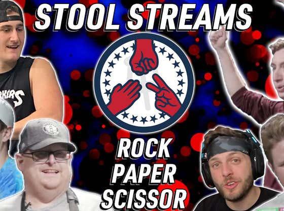 Stool Streams XLVIII: Frank The Tank Fights Billy Football in the Debut of Rock Paper Scissors