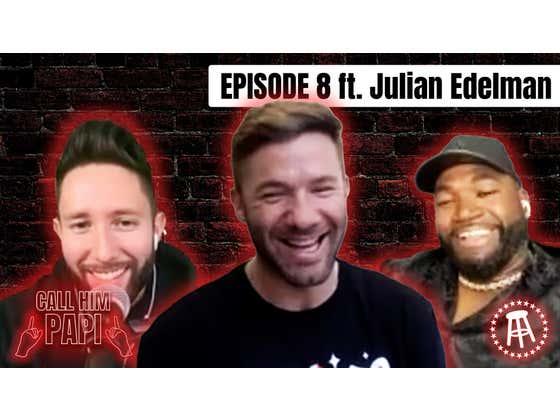 Call Him Papi - Episode 8: The Patriots Way with Julian Edelman