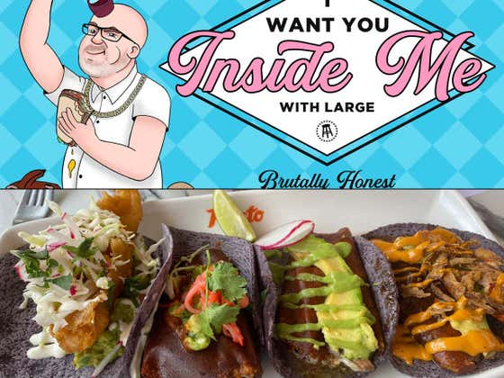 "I Want You Inside Me San Diego-  ""A Tale Of Two Tacos"""