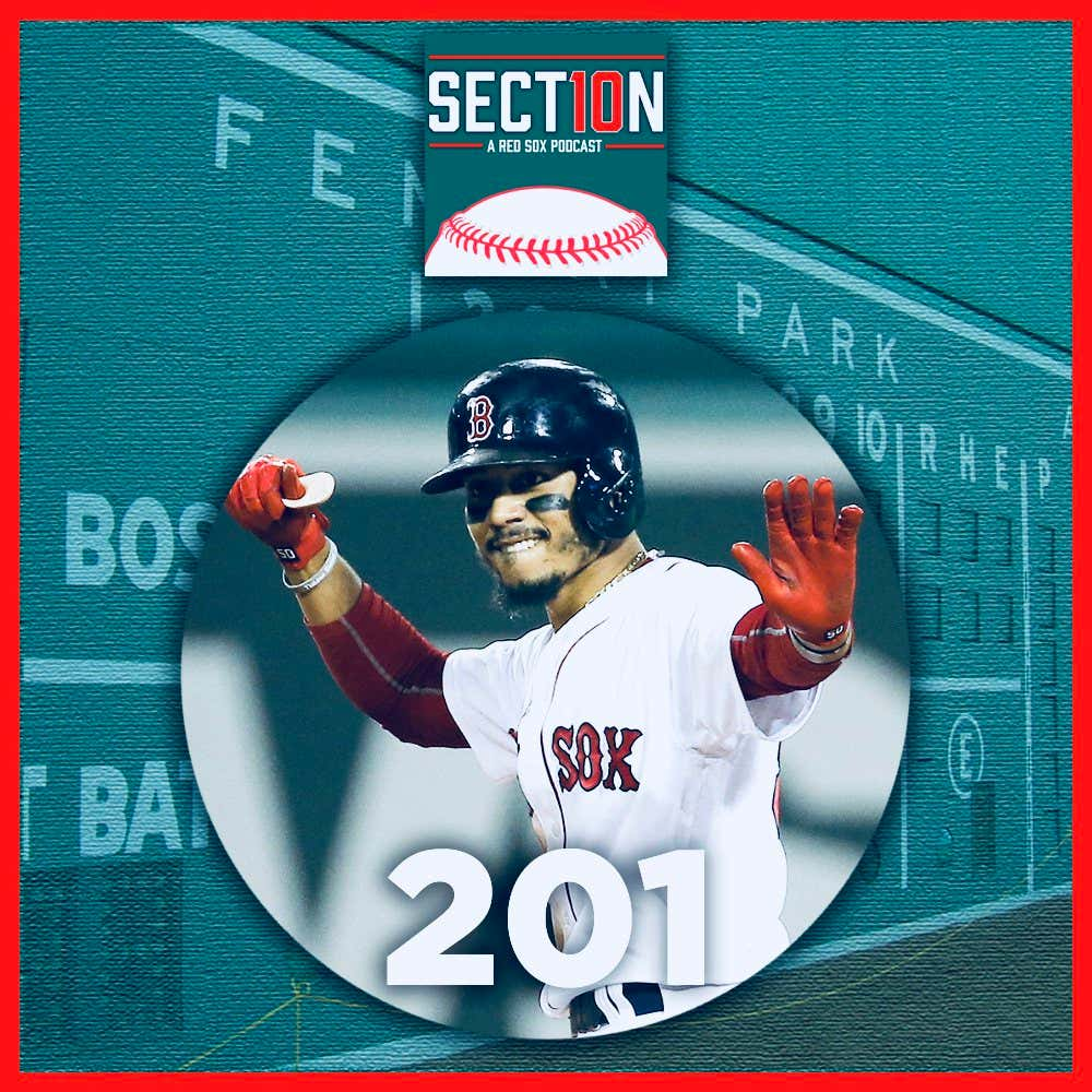 Section 10 Podcast Ep. 201: The Mush Can\'t Stop The Boston Red Sox ...