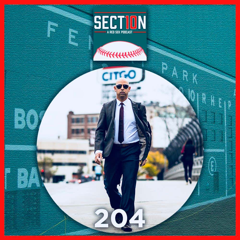 Section 10 Podcast Episode 204 Featuring Boston Red Sox Manager Alex ...