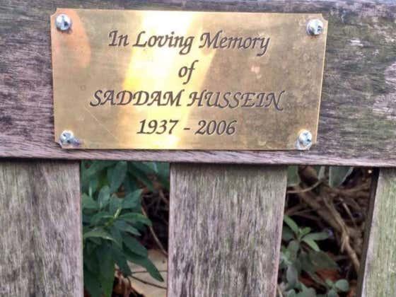 "Park Bench Pops Up ""In Loving Memory Of Saddam Hussein"""