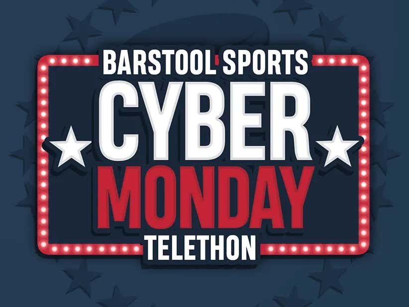 9af46ac4239 Barstool Sports 3rd Annual Cyber Monday Telethon - Barstool Sports