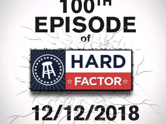 Hard Factor 12/12 - EPISODE #100: Trumpdate on the Border Wall, Elon's World, and the Texas Court System in the Soft Corner