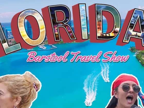 Barstool Travel Show: Florida
