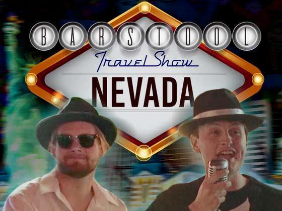 Barstool Travel Show: Nevada