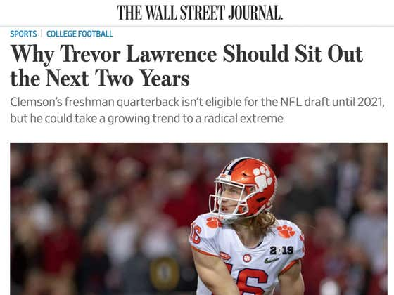 Should Trevor Lawrence Sit Out Until The 2021 Draft? Wall Street Journal Says Yes