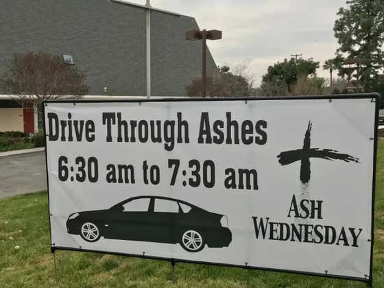 'Drive Thru Ashes' Is The Church's New Way Of Attempting To Save Time And Souls On Ash Wednesday