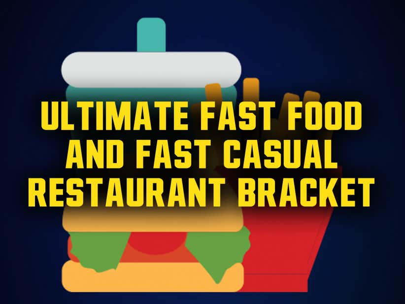 The Ultimate Fast Food/Fast Casual Restaurant March Madness Bracket
