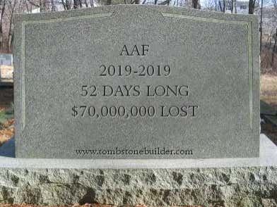 RIP To The AAF (2019-2019), Dead After 52 Days And $70 Million Lost