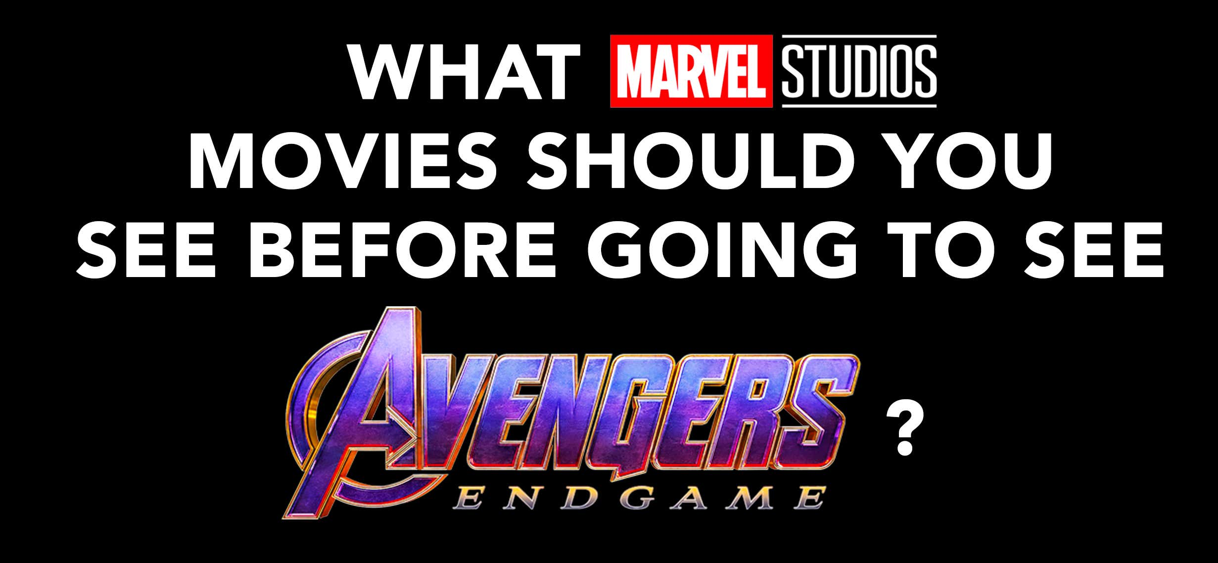These Are The Movies You MUST Watch Before Avengers: Endgame