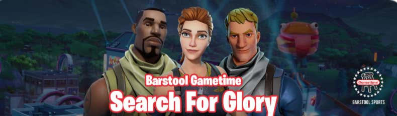Barstool's Week Long Fortnite Tournament Of Glory Is Now