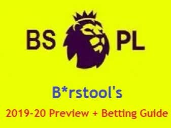 Barstool's *SIXTH* ANNUAL Official Premier League Preview & Betting Guide