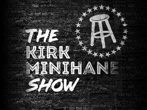 The Kirk Minihane Show