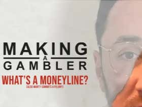 Making A Gambler - What Is A Moneyline? (Also Marty Commits A Felony)