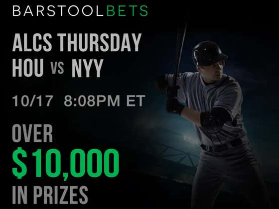 We Have A 10k Barstool Bets Thursday Night Contest For Astros Yankees