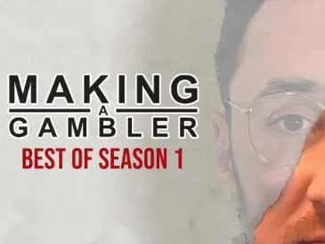 Making A Gambler - Best Of Season 1