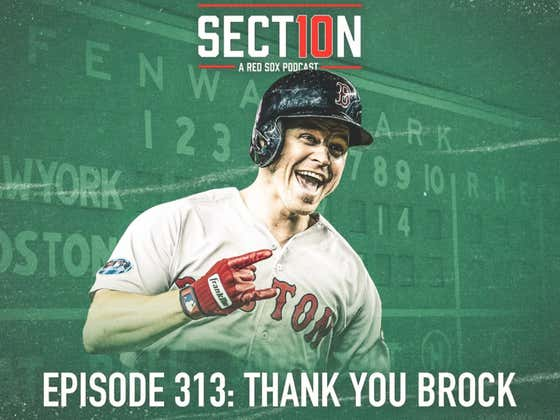 Section 10 Podcast Ep. 313: Thank You Brock
